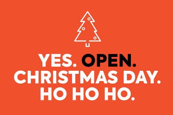 OPEN. CHRISTMAS DAY.