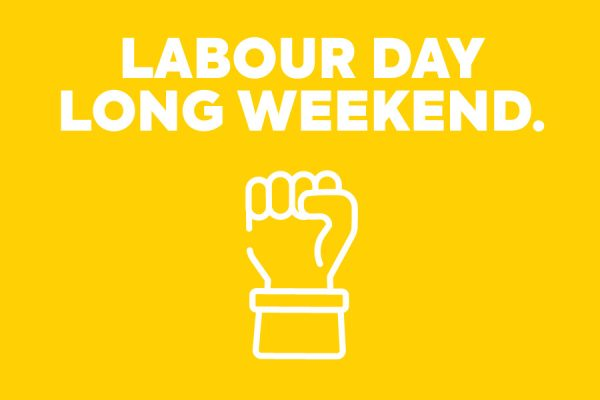 LABOUR DAY LONG WEEKEND.